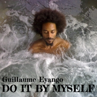 Guillaume Eyango | Do It By Myself