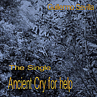 Guillermo  Sevilla | Ancient Cry For Help (Instrumental)
