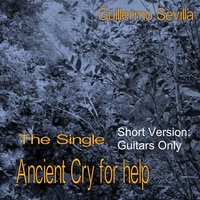 Guillermo Sevilla | Ancient Cry for Help (Short Version) [Guitars Only]