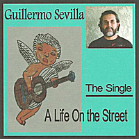 Guillermo Sevilla | A Life On the Street