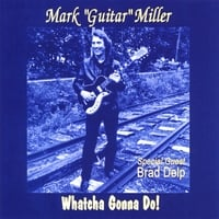 "Mark ""Guitar"" Miller 