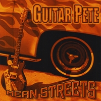 Guitar Pete | Mean Streets