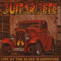 Guitar Pete | Live At The Blues Warehouse