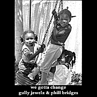 "Gully Jewelz | ""We Gotta Change"" - Single"