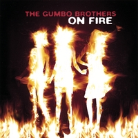 The Gumbo Brothers | On Fire