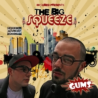 Gums | The Big Squeeze