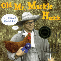 Gunnar Madsen | Old Mr. Mackle Hackle