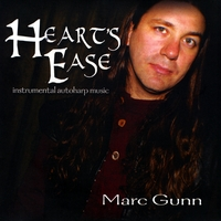 Marc Gunn | Heart's Ease: Instrumental Autoharp Music