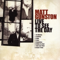 Matt Gunston | Live To See The Day