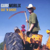 Gurf  Morlix | Cut  'n'  Shoot