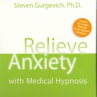 Steven Gurgevich, PhD | Relieve Anxiety With Medical Hypnosis