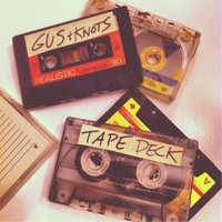 Gus & Knots | Tape Deck Side A