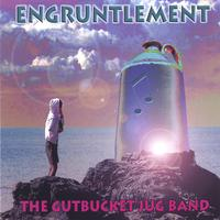 The Gutbucket Jug Band | Engruntlement