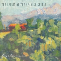 Guy Bacon | The Spirit of the Spanish Guitar