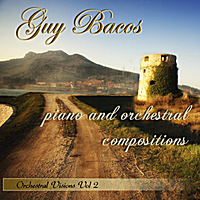 Guy Bacos | Guy Bacos: Piano and Orchestral Compositions, Orchestral Visions Vol. 2