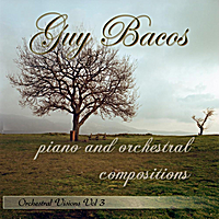 Guy Bacos | Guy Bacos: Piano and Orchestral Compositions, Orchestral Visions Vol. 3