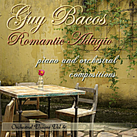 Guy Bacos | Guy Bacos: Romantic Adagio, Piano and Orchestral Compositions, Orchestral Visions Vol. 4