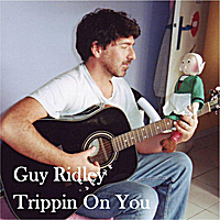 Guy Ridley | Trippin On You
