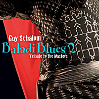 Guy Schalom | Baladi Blues 2: Tribute to the Masters