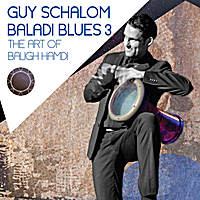 Guy Schalom | Baladi Blues 3: The Art Of Baligh Hamdi