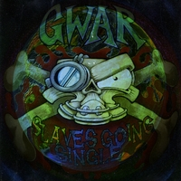 GWAR | Slaves Going Single
