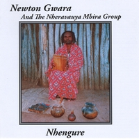 Newton Gwara and the Nheravauya Mbira Group | Nhengure