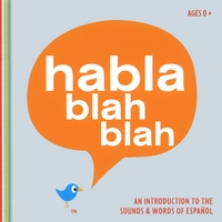 Habla Blah Blah | An Introduction To The Sounds And Words Of Español
