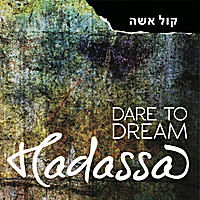 Hadassa | Dare to Dream
