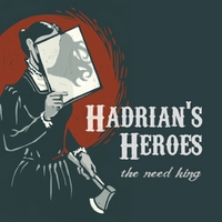 Hadrian's Heroes | The Need King