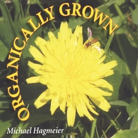 Michael Hagmeier | Organically Grown
