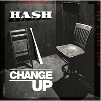 Ha$h | Change Up