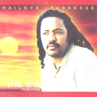 Haileye Taddesse | Hulie Hulie ( Ethiopian Contemporary Music)