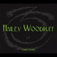 Hailey Woodruff | Hailey Woodruff Limited Edition Lp