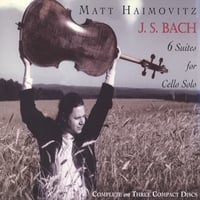 Matt Haimovitz | J.S. Bach: 6 Suites for Cello Solo