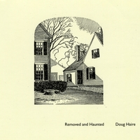 Doug Haire | Removed and Haunted