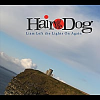 Hair of the Dog | Liam Left the Lights On Again