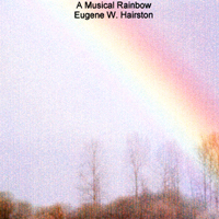 Eugene W. Hairston | A Musical Rainbow