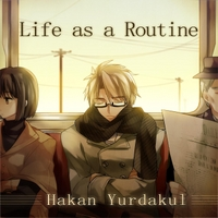 Hakan Yurdakul | Life as a Routine