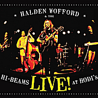 Halden Wofford and the Hi-Beams | Live! at Hodi's