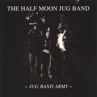 The Half Moon Jug Band | Jug Band Army