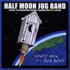 The Half Moon Jug Band: Space Man in a Jug Band