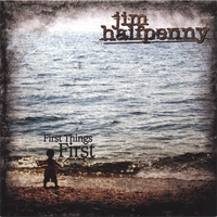 Jim Halfpenny | First Things First