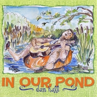 Dan Hall | In Our Pond