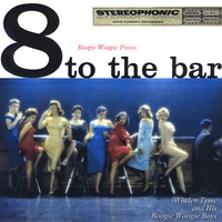 Hal Schaefer | Boogie Woogie Piano - 8 to the Bar - Whelan Tyme & His Boogie Woogie Boys