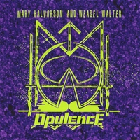 Mary Halvorson and Weasel Walter | Opulence