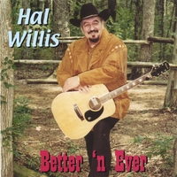 Hal Willis | Bettter' N Ever