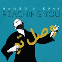 Hamed Nikpay | Reaching You (Vasl-e To)