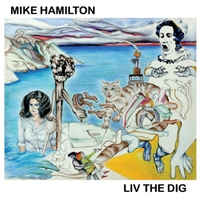 Mike Hamilton | Liv The Dig