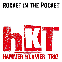 Hammer Klavier Trio | Rocket in the Pocket