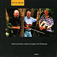 Hammy Hamilton, Seamus Creagh & Con O'driscol | It's No Secret